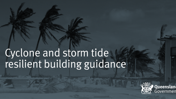 Building guides to assist homeowners prepare for cyclones and storm tides