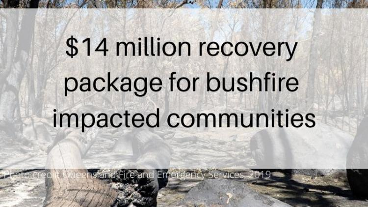 $14 million recovery package for bushfire-impacted communities. Image credit: Queensland Fire and Emergency Services, 2019. Photo of burnt bush land from the Southern Queensland Bushfires in September 2019.